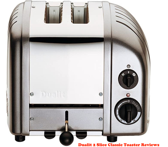 Dualit 2 Slice Classic Toaster Reviews